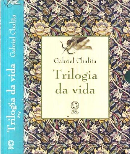 Trilogia da Vida é um presente que Gabriel Chalita oferece à sensibilidade dos seus leitores