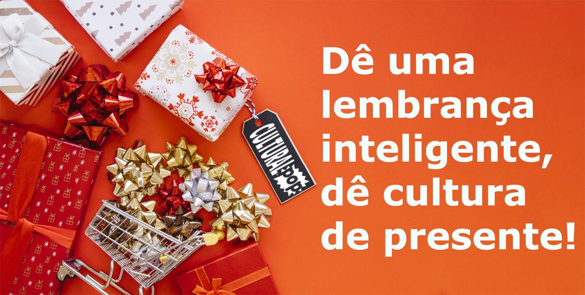 Dê uma lembrança inteligente, dê cultura de presente!