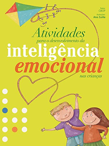 A obra Atividades para o desenvolvimento da inteligência emocional nas crianças é uma ferramenta que se dirige aos educadores e pais